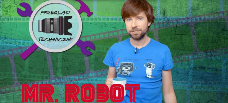 Mr. Robot od kuchni – przegląd techniczny